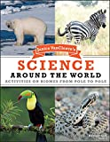 Janice VanCleave's Science Around the World: Activities on Biomes from Pole to Pole