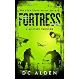 FORTRESS: An action-packed military thriller. (Deep State Series Book 2)