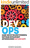 DevOps: Learn One of the Most Powerful Software Development Methodologies FAST AND EASY!