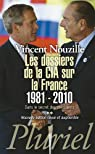 Dans le secret des présidents. Tome 2 : Les dossiers de la CIA sur la France, 1981-2010 par Nouzille