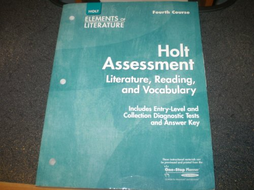 Holt Assessment: Literature, Reading and Vocabulary, Elements of Literature Grade 10 Fourth Course