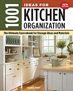 Book Cover: 1001 Ideas for Kitchen Organization, New Edition: The Ultimate Sourcebook for Storage Ideas and Materials