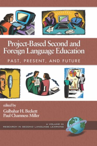 Project-Based Second And Foreign Language Education: Past, Present, And Future (HC) (Research In Second Language Learning)
