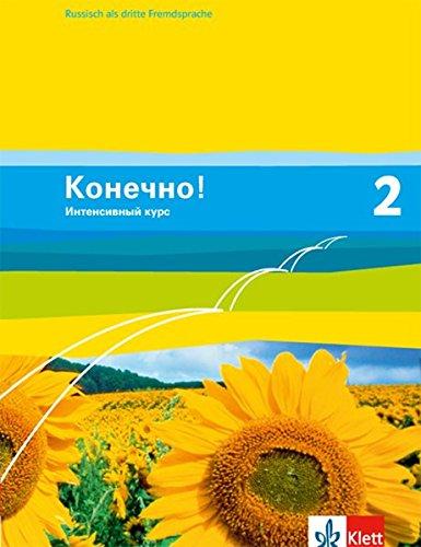 Konetschno! Intensivnyj Kurs / Russisch als 3. Fremdsprache: Konetschno! Intensivnyj Kurs / Schülerbuch: Russisch als 3. Fremdsprache