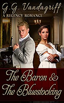 The Baron and The Bluestocking (Six Rogues and Their Ladies Book 6) by [Vandagriff, G.G.]