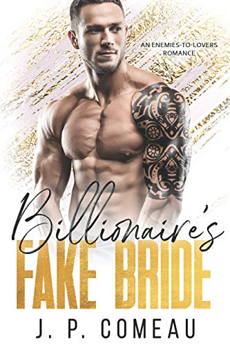 Billionaire's Fake Bride: An Enemies-To-Lovers Romance (Hamptons Filthy Rich Novel) by [Comeau, J. P.]