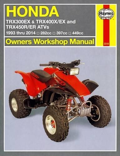 Honda TRX300EX & TRX400X/EX and TRX450R/ER ATVs 1993 thru 2014: 282cc, 397cc, 449cc (Owners' Workshop Manual)