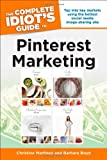 The Complete Idiot's Guide to Pinterest Marketing, Christine Martinez and Barbara Boyd, 161564234X
