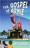 The Gospel of Arnie, Lee Tasey, 0595346189
