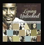 Danton Whitley Presents: Living Unlocked, Vol. 1