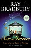 Now and Forever, Ray Bradbury, 0061131563