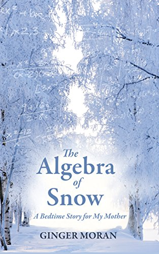 The Algebra of Snow: A Bedtime Story for My Mother - Kindle edition ...