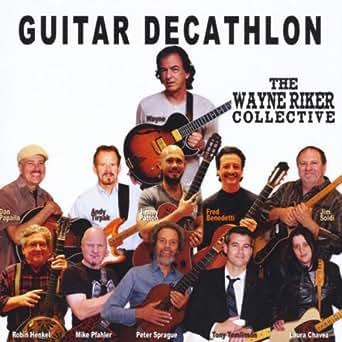 Amazon.com: Guitar Decathlon: The Wayne Riker Collective ...