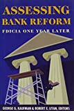 img - for Assessing Bank Reform: FDICIA One Year Later book / textbook / text book