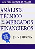 img - for Analisis Tecnico de Los Mercados Financieros / Technical Analysis of Financial Markets (Spanish Edition) book / textbook / text book