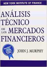 Análisis técnico de los mercados financieros FINANZAS Y