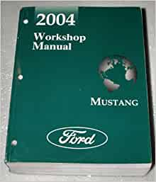 2004 ford mustang workshop manual (gt, cobra, mach i, convertible): ford:  amazon.com: books  amazon.com