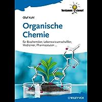 Organische Chemie: für Biochemiker, Lebenswissenschaftler, Mediziner, Pharmazeuten... (Verdammt clever!)