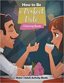 How to be the perfect date