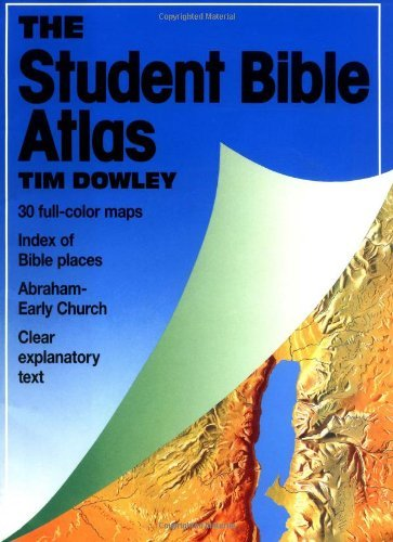 By Tim Dowley - The Student Bible Atlas (8/25/04) ()