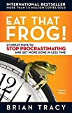 img - for Eat That Frog!: 21 Great Ways to Stop Procrastinating and Get More Done in Less Time by Brian Tracy (2007-01-01) book / textbook / text book