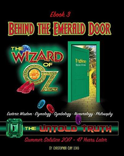 Behind the Emerald Door of Oz The Untold Truth (Ebook3): Esoteric Wisdom • Etymology • Symbology • Numerology • Philosophy