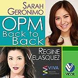 OPM Back to Back Hits of Regine Velasquez & Sarah Geronimo