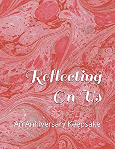 Sweepstakes: Reflecting On Us: An Anniversary Keepsake