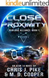 Close Proximity - An Aeon14 Space Opera Adventure (Perilous Alliance)