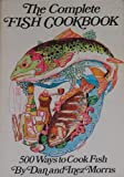The Complete Fish Cookbook, Dan Morris and Inez Morris, 0672528215