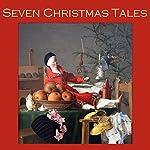 Seven Christmas Tales | Hugh Walpole,J. H. Riddell,O. Henry,Arthur Conan Doyle,Fyodor Dostoyevsky