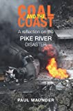 Coal and the Coast : A Reflection on the Pike River Disaster, Maunder, Paul, 1927145260