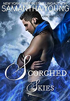 Scorched Skies (Fire Spirits Book 2) by [Young, Samantha]