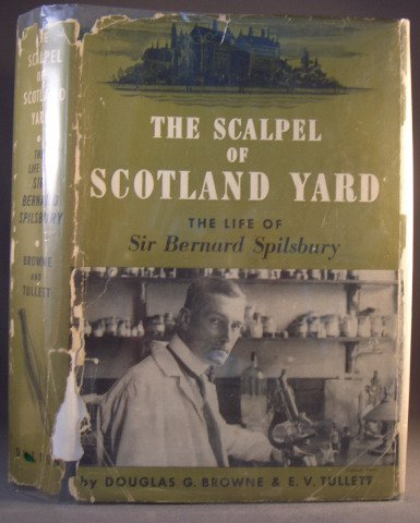 The Scalpel Of Scotland Yards by Douglas G. Browne and E.V. Tullett