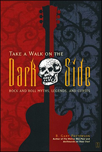 - Take a Walk on the Dark Side: Rock and Roll Myths, Legends, and Curses