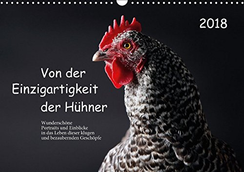 Von der Einzigartigkeit der Hühner (Wandkalender 2018 DIN A3 quer): Intelligent und wunderschön - kunstvolle Hühnerportraits (Monatskalender, 14 Seiten ) (CALVENDO Tiere)