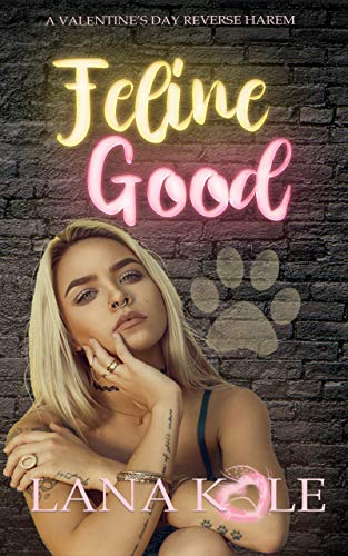 Feline Good by Lana Kole