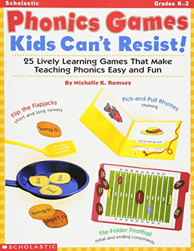 Phonics Games Kids Can't Resist!: 25 Lively learning Games That Make Teaching Phonics Easy and Fun