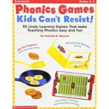 Phonics Games Kids Can't Resist!: 25 Liveley learning games that make teaching phonics easy and fun
