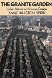 img - for Anne Whiston Spirn: The Granite Garden : Urban Nature and Human Design (Paperback); 1985 Edition book / textbook / text book