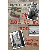 Bolen, Cheryl [ It Had to Be You ] [ IT HAD TO BE YOU ] Jul - 2012 { Paperback }