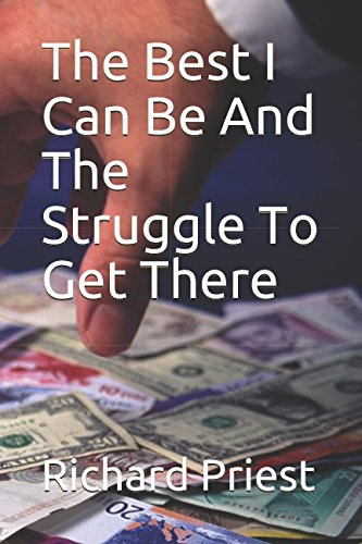 Download The Best I Can Be And The Struggle To Get There (Climbing To The Top) pdf