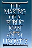 The Making of a Public Man: A Memoir