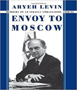 Book Envoy to Moscow: Memories of an Israeli Ambassador, 1988-92: Memoirs of an Israeli Ambassador, 1988-92 (Cummings Center Series)