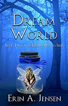 Dream World: Book Two of The Dream Waters Series by [Jensen, Erin A.]