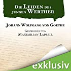 Die Leiden des jungen Werther Hörbuch von Johann Wolfgang von Goethe Gesprochen von: Maximilian Laprell