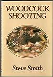 Woodcock Shooting, Steve Smith, 0811719073