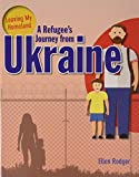 A Refugee's Journey from Ukraine (Leaving My Homeland)