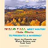 Hello Fall, Meet Winter!/ Hola Otono Te Presento a Invierno!, Maria Retana and Izak Last, 1494256754