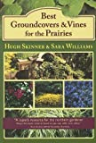 Best Groundcovers and Vines for the Prairies, Hugh Skinner and Sara Williams, 1894856805